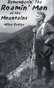 Smoky Mountains, Old picture of the Smoky Mountains, Wiley Oakley, Wiley Oakley Roaming Man, Wiley Oakley Smoky Mountains, Wiley Oakley Gatlinburg, Smoky Mountain hiking, Smoky Mountain hiking archive